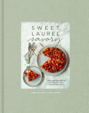 Sweet Laurel Savory: Everyday Decadence for Whole-Food, Grain-Free Meals