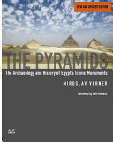The Pyramids: The Archaeology and History of Egypt's Iconic Monuments