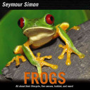 Frogs: All About Their Life Cycle, Five Senses, Habitat, and More!
