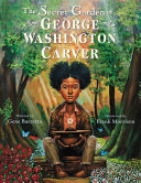 The Secret Garden of George Washington Carver