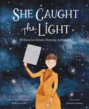 She Caught the Light: Williamina Stevens Fleming: Astronomer