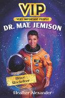 VIP: Dr. Mae Jemison: Brave Rocketeer