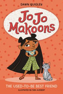 Jo Jo Makoons: The Used-to-Be Best Friend