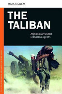 The Taliban: Afghanistan's Most Lethal Insurgents