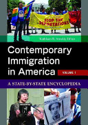 Contemporary Immigration in America: A State-by-State Encyclopedia