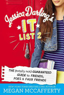 Jessica Darling's It List 2: The (Totally Not) Guaranteed Guide to Friends, Foes, & Faux Friends