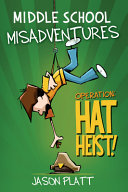 Middle School Misadventures: Operation: Hat Heist!