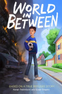 World in Between: Based on a True Refugee Story