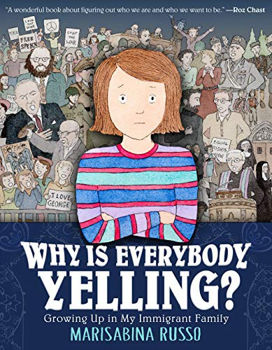 Why Is Everybody Yelling?: Growing Up in My Immigrant Family