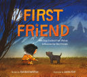 First Friend: How Dogs Evolved from Wolves To Become Our Best Friends