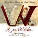W Is for Webster: Noah Webster and his American Dictionary
