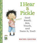 I Hear a Pickle: (and Smell, See, Touch, & Taste It, Too!)