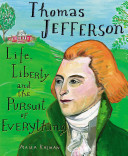 Thomas Jefferson: Life, Liberty, and the Pursuit of Everything