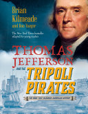 Thomas Jefferson and the Tripoli Pirates: The War that Changed American History