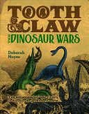 Tooth and Claw: The Dinosaur Wars of Cope and Marsh