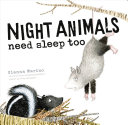 Night Animals Need Sleep Too