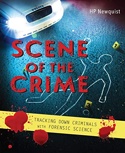 Scene of the Crime: Tracking Down Criminals with Forensic Science