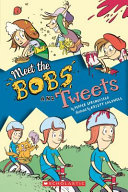 Meet the Bobs and Tweets