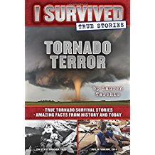 Tornado Terror: True Tornado Survival Stories and Amazing Facts from History and Today