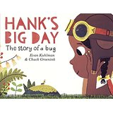 Hank's Big Day: The Story of a Bug