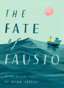 The Fate of Fausto: A ­Painted Fable