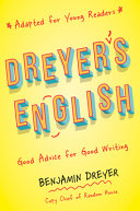 Dreyer's English: Good Advice for Good Writing