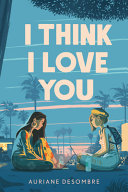 I Think I Love You
