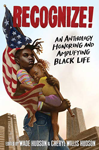 Recognize!: An Anthology Honoring and Amplifying Black Life