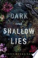 Dark and Shallow Lies