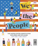 We the People: The United States Constitution Explored and Explained