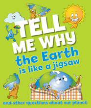 Tell Me Why Earth Is Like a Jigsaw Puzzle: And Other Questions About Our Planet