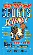 The Book of Wildly Spectacular Sports Science: 54 All-Star Experiments