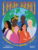 Earth Squad: 50 People Who Are Saving the Planet