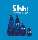 Shh!: We Have a Plan