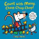 Count with Maisy: Cheep, Cheep, Cheep!
