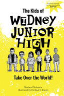 The Kids of Widney Junior High Take Over the World!