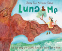 Luna & Me: The True Story of Girl Who Lived in a Tree to Save a Forest