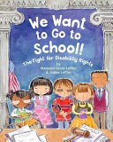 We Want to Go to School!: The Fight for Disability Rights