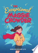 The Exceptional ­Maggie Chowder