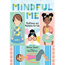 Mindful Me: Mindfulness and Meditation for Kids
