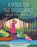A Voice for the Everglades: Marjory Stoneman Douglas