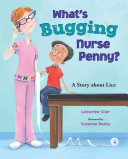What's Bugging Nurse Penny?: A Story about Lice