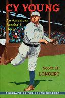 Cy Young: An American Baseball Hero