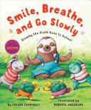 Smile, Breathe, and Go Slowly: Slumby the Sloth Goes to School