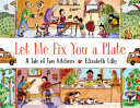 Let Me Fix You a Plate: A Tale of Two Kitchens