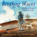 Breaking Waves: Winslow Homer Paints the Sea