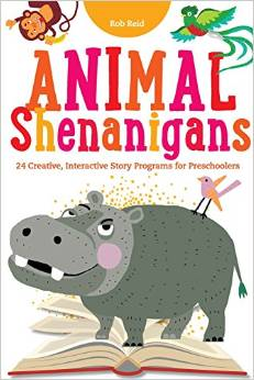 Animal Shenanigans: Twenty-four Creative, Interactive Story Programs for Preschoolers