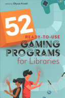 52 Ready-To-Use Gaming Programs for Libraries