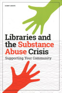 Libraries and the Substance Abuse Crisis: Supporting Your Community