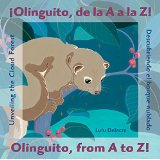 ¡Olinguito, de la A a la Z!: Descubriendo el bosque nublado/Olinguito, from A to Z!: Unveiling the Cloud Forest